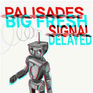 Big Fresh, Palisades  - Signal Delayed