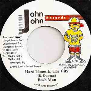 Bush Man - Hard Times In The City
