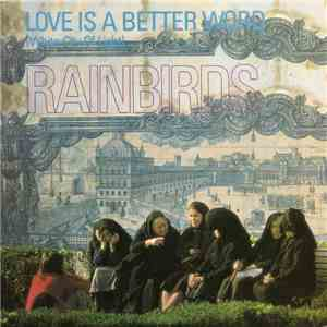 Rainbirds - Love Is A Better Word (White City Of Light)