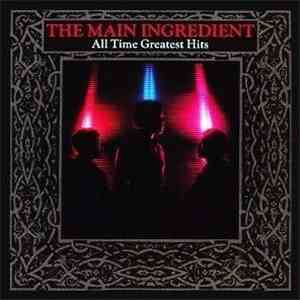 The Main Ingredient - All Time Greatest Hits