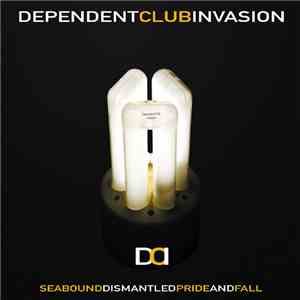 Pride And Fall / Seabound / Dismantled - Dependent Club Invasion