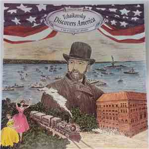 Tchaikovsky - Tchaikovsky Discovers America (A Tale Of Courage And Adventure)