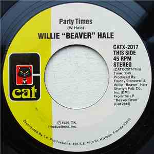 "Willie ""Beaver"" Hale - Party Times / Groove-On"