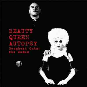 Beauty Queen Autopsy - Roughest Cuts: The Demos FLAC album