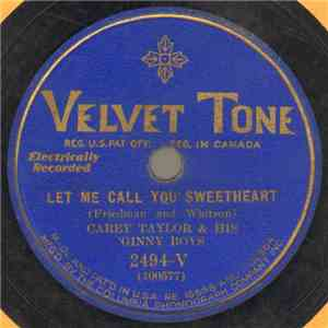 Carey Taylor & His 'Ginny Boys / The Texarkana Melody Boys - Let Me Call You Sweetheart / In The Good Old Summertime