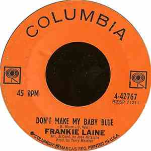 Frankie Laine - Don't Make My Baby Blue / The Moment Of Truth