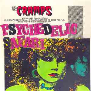The Cramps - Psychedelic Safari