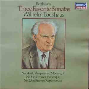 Wilhelm Backhaus - Beethoven Three Favorite Sonatas