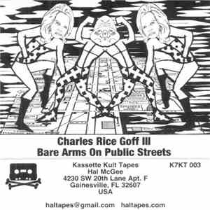 Charles Rice Goff III - Bare Arms On Public Streets FLAC album