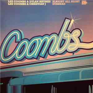 Lee Coombs & Dylan Rhymes / Lee Coombs & Christian J - Alright All Night / Dubhead
