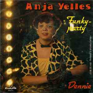 Anja Yelles - Funky Party / Dennie