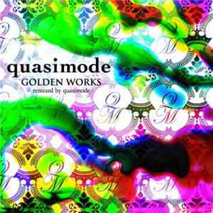 Quasimode - Golden Works (Remixed By Quasimode)