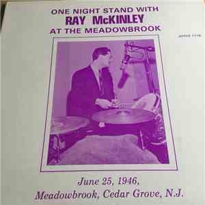 Ray McKinley - One Night Stand With Ray McKinley At The Meadowbrook