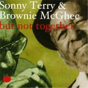 Sonny Terry, Brownie McGhee - But Not Together