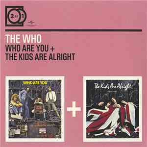 The Who - Who Are You + The Kids Are Alright