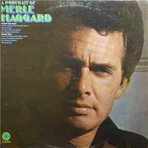 Merle Haggard With The Strangers - A Portrait Of Merle Haggard