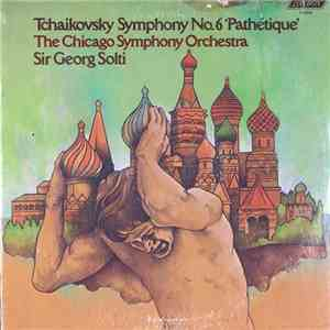 Sir Georg Solti Conducts The Chicago Symphony Orchestra - Tchaikowsky Symphony No. 6 'Pathétique' FLAC album