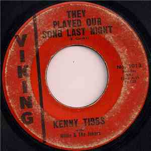 Kenny Tibbs With Willie & The Jokers - They Played Our Song Last Night / Too Blind To See