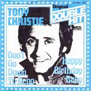 Tony Christie - Don´t Go Down To Reno / Happy Birthday Baby