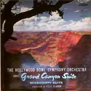 Ferde Grofé, The Hollywood Bowl Symphony Orchestra conducted by Felix Slatkin - Grand Canyon Suite / Mississippi Suite
