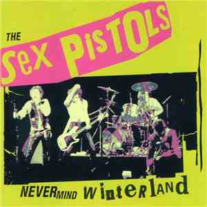 Sex Pistols - Never Mind Winterland