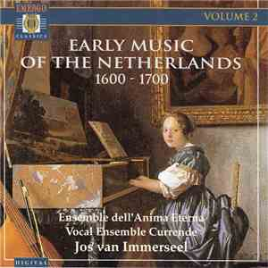 Anima Eterna with Currende - Early Music Of The Netherlands, volume 2 - 1600-1700 FLAC album