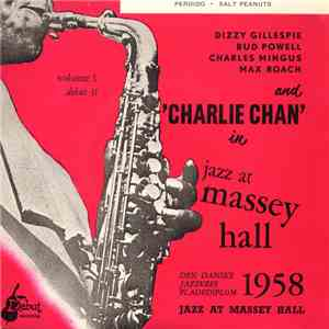 Dizzy Gillespie, Bud Powell, Charles Mingus, Max Roach And Charlie Chan  - Jazz At Massey Hall Volume 1