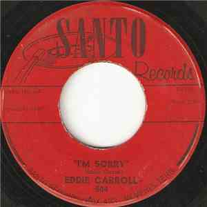 Eddie Carroll - I'm Sorry / Wait Eternally