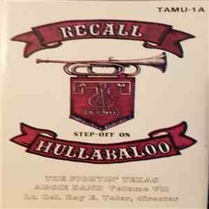 The Fightin' Texas Aggie Band - Recall! Step-Off On Hullabaloo! Volume VII