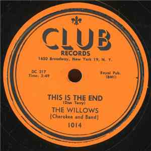 The Willows - This Is The End / Don't Pull, Don't Push, Don't Shove