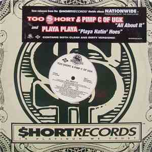 Too $hort & Pimp C / Playa Playa - All About It / Playa Hatin' Hoes