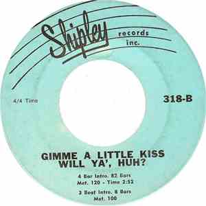 Unknown Artist - Gimme A lIttle Kiss Will Ya' Huh