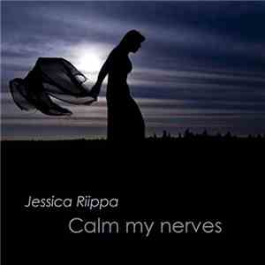 Jessica Riippa - Calm My Nerves