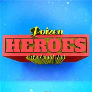 Poizen  - Heroes (We Could Be)