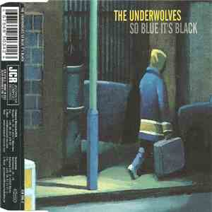 The Underwolves - So Blue It's Black