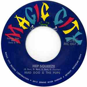 Mad Dog & The Pups - Hep Squeeze