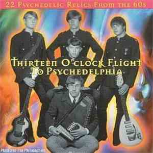 Plato And The Philosophers - Thirteen O'Clock Flight To Psychedelphia - Garage Band Legends Volume 1