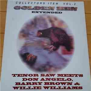 Tenor Saw Meets Don Angelo, Barry Brown & Willie Williams - Golden Hen Extended