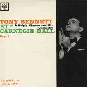 Tony Bennett With Ralph Sharon And His Orchestra - At Carnegie Hall Part 2