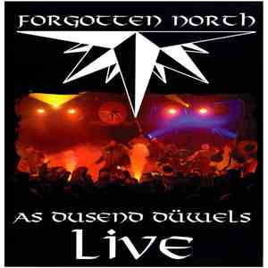 Forgotten North - As Dusend Düwels Live