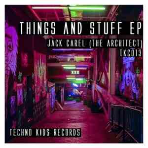 Jack Carel (The Architect) - Things And Stuff EP