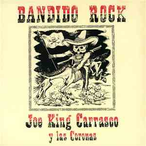 Joe King Carrasco y las Coronas - Bandido Rock FLAC album
