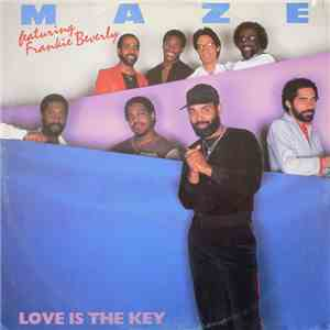 Maze Featuring Frankie Beverly - Love Is The Key