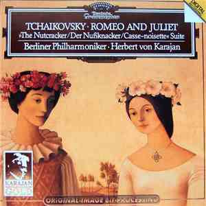 Tchaikovsky - Berliner Philharmoniker, Herbert Von Karajan - Romeo And Juliet / The Nutcracker Suite