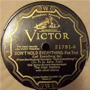 The High Hatters - Don't Hold Everything / To Know You Is To Love You