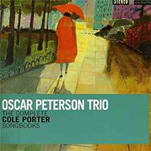 The Oscar Peterson Trio - The Complete Cole Porter Songbooks