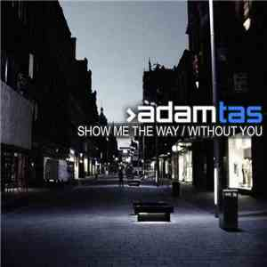 Adam Tas - Show Me The Way / Without You FLAC album