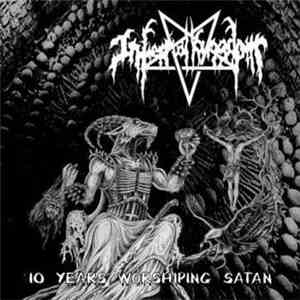 Infernal Kingdom - 10 Years Worshiping Satan FLAC album