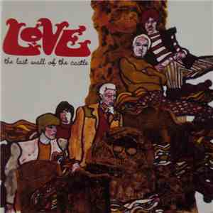 Love - The Last Wall Of The Castle