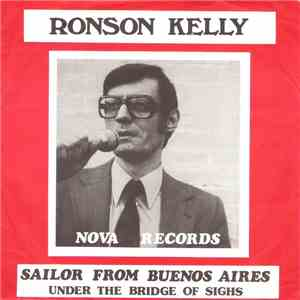 Ronson Kelly - Sailor From Buenos Aires / Under The Bridge Of Sighs